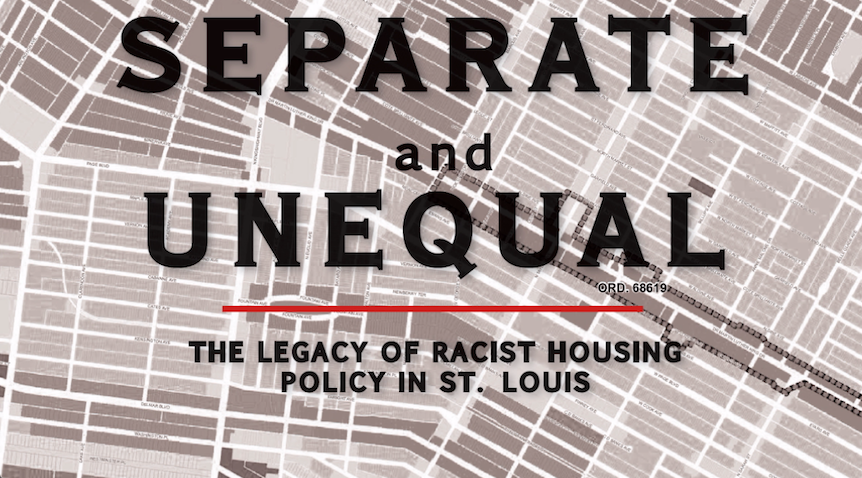 Separate and Unequal: The Legacy of Racist Housing Policy in St. Louis