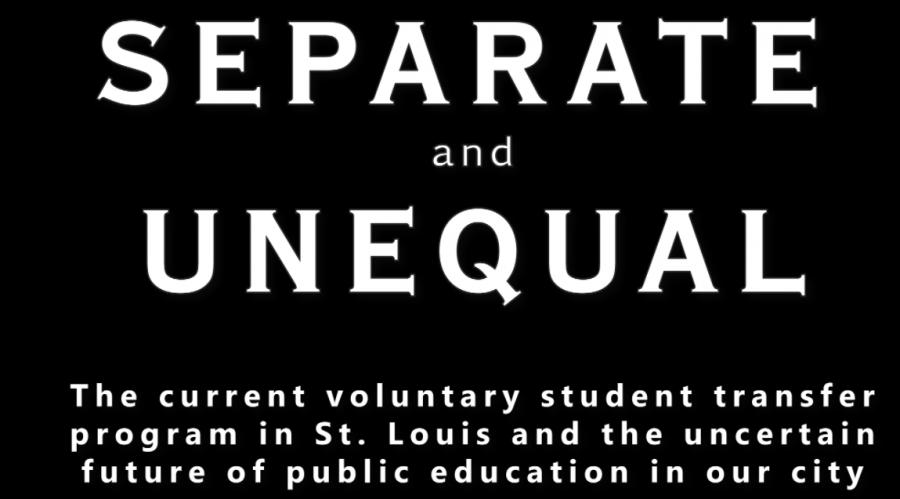 Separate and Unequal: The current voluntary student transfer program in St. Louis and the uncertain future of public education in our city