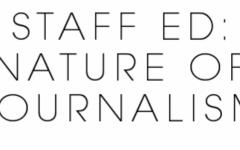 STAFF ED: Nature of Journalism