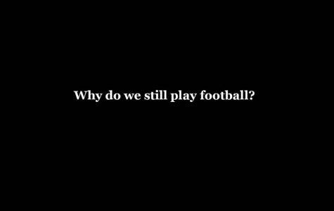 Why Do We Still Play Football?